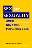 Sex and Sexuality Among New York's Puerto Rican Youth