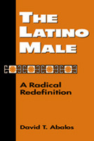 The Latino Male: A Radical Redefinition