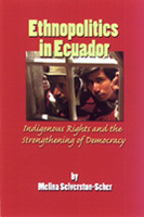 Ethnopolitics in Ecuador: Indigenous Rights and the Strengthening of Democracy