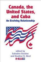 Canada, the United States, and Cuba: An Evolving Relationship