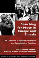 Searching for Peace in Europe and Eurasia: An Overview of Conflict Prevention and Peacebuilding Activities