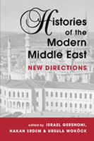 Histories of the Modern Middle East: New Directions