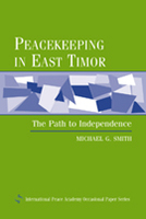 Peacekeeping in East Timor: The Path to Independence