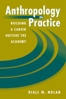 Anthropology in Practice: Building a Career Outside the Academy