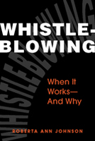 Whistleblowing: When It Works—And Why