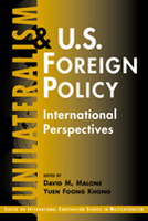 Unilateralism and U.S. Foreign Policy: International Perspectives