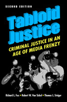 Tabloid Justice: Criminal Justice in an Age of Media Frenzy, 2nd Edition