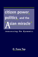 "Citizen Power, Politics, and the ""Asian Miracle"": Reassessing the Dynamics"