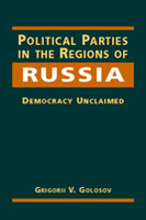 Political Parties in the Regions of Russia: Democracy Unclaimed