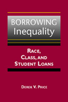 Borrowing Inequality: Race, Class, and Student Loans