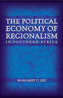 The Political Economy of Regionalism in Southern Africa