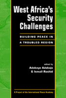 West Africa's Security Challenges: Building Peace in a Troubled Region
