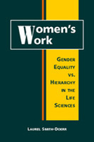 Women's Work: Gender Equality vs. Hierarchy in the Life Sciences