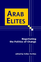 Arab Elites: Negotiating the Politics of Change