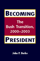 Becoming President: The Bush Transition, 2000-2003
