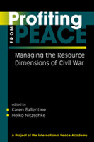 Profiting from Peace: Managing the Resource Dimensions of Civil War