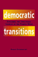 Democratic Transitions: Exploring the Structural Sources of the Fourth Wave