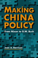 Making China Policy: From Nixon to G.W. Bush