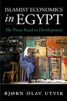 Islamist Economics in Egypt: The Pious Road to Development