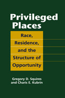 Privileged Places: Race, Residence, and the Structure of Opportunity