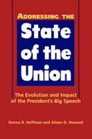 Addressing the State of the Union: The Evolution and Impact of the President's Big Speech