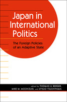 Japan in International Politics: The Foreign Policies of an Adaptive State
