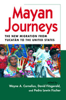 Mayan Journeys: The New Migration from Yucatán to the United States