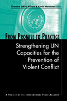 From Promise to Practice: Strengthening UN Capacities for the Prevention of Violent Conflict