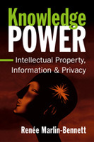 Knowledge Power: Intellectual Property, Information, and Privacy