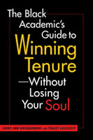 The Black Academic's Guide to Winning Tenure—Without Losing Your Soul