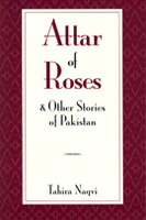Attar of Roses and Other Stories of Pakistan