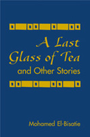 Last Glass of Tea and Other Stories