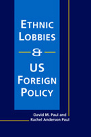 Ethnic Lobbies and US Foreign Policy