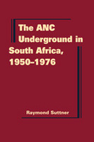 The ANC Underground in South Africa, 1950-1976