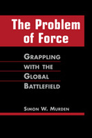 The Problem of Force:  Grappling with the Global Battlefield