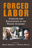 Forced Labor: Coercion and Exploitation in the Private Economy