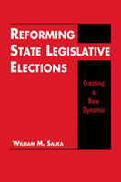 Reforming State Legislative Elections: Creating a New Dynamic