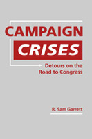 Campaign Crises: Detours on the Road to Congress