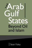 The Arab Gulf States: Beyond Oil and Islam