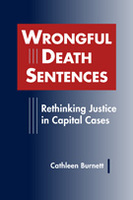 Wrongful Death Sentences: Rethinking Justice in Capital Cases