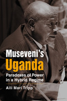 Museveni's Uganda: Paradoxes of Power in a Hybrid Regime