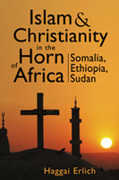 Islam and Christianity in the Horn of Africa: Somalia, Ethiopia, Sudan