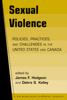 Sexual Violence: Policies, Practices, and Challenges in the United States and Canada