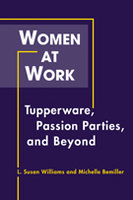 Women at Work: Tupperware, Passion Parties, and Beyond
