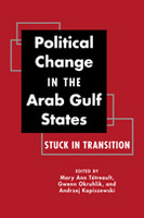 Political Change in the Arab Gulf States: Stuck in Transition