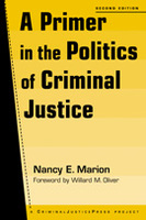A Primer in the Politics of Criminal Justice, 2nd edition