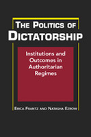 The Politics of Dictatorship: Institutions and Outcomes in Authoritarian Regimes