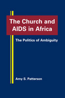 The Church and AIDS in Africa: The Politics of Ambiguity