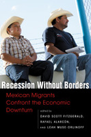 Recession Without Borders: Mexican Migrants Confront the Economic Downturn