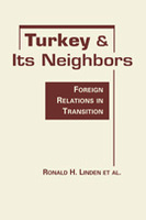 Turkey and Its Neighbors: Foreign Relations in Transition